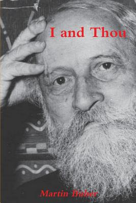 I and Thou - Buber, Martin, and Gregor Smith, Ronald (Translated by)