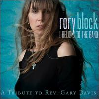 I Belong to the Band: A Tribute to Rev. Gary Davis - Rory Block
