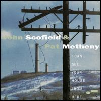 I Can See Your House from Here [LP] - John Scofield/Pat Metheny