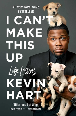 I Can't Make This Up: Life Lessons - Hart, Kevin, and Strauss, Neil