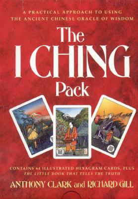 I Ching Pack - Clark, Anthony, and Gill, Richard