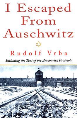 I Escaped from Auschwitz - Vrba, Rudolf