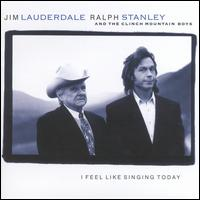 I Feel Like Singing Today - Jim Lauderdale & Ralph Stanley