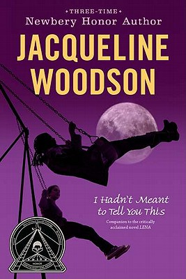 I Hadn't Meant to Tell You This - Woodson, Jacqueline