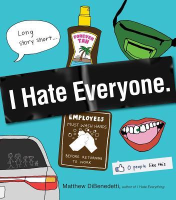 I Hate Everyone - DiBenedetti, Matthew