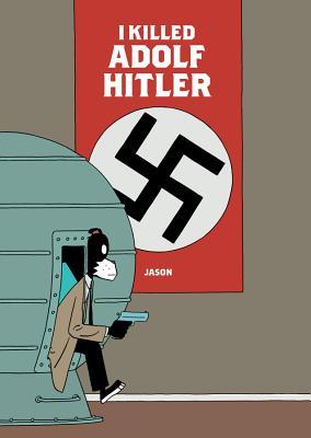 I Killed Adolf Hitler - Jason