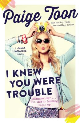 I Knew You Were Trouble: A Jessie Jefferson Novel - Toon, Paige