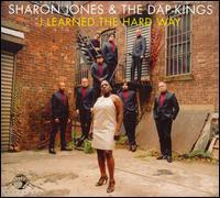 I Learned the Hard Way - Sharon Jones & the Dap-Kings