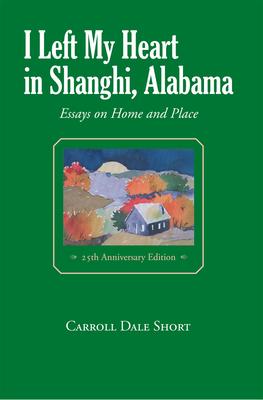 I Left My Heart in Shanghi, Alabama - Short, Carroll Dale