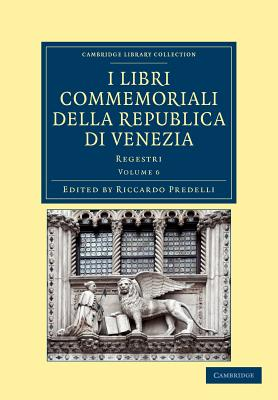 I libri commemoriali della Republica di Venezia: Regestri - Predelli, Riccardo (Editor)