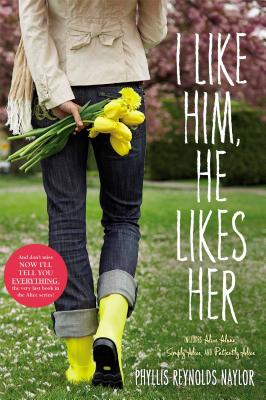 I Like Him, He Likes Her: Alice Alone/Simply Alice/Patiently Alice - Naylor, Phyllis Reynolds