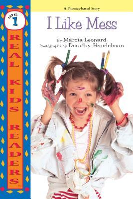 I Like Mess - Leonard, Marcia, and Handelman, Dorothy (Photographer)