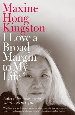 I Love a Broad Margin to My Life - Kingston, Maxine Hong