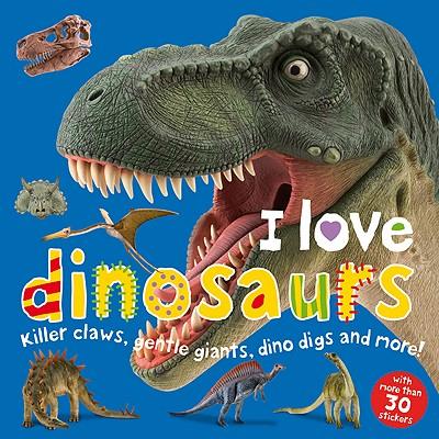 I Love Dinosaurs - Priddy Books (Creator)