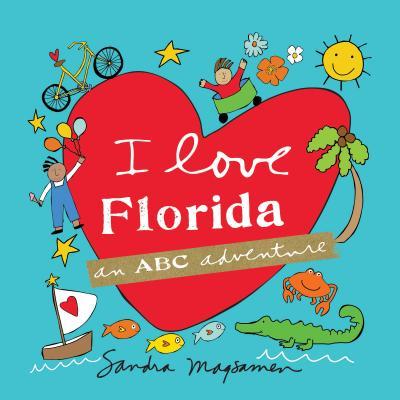 I Love Florida: An ABC Adventure - Sandra, Magsamen
