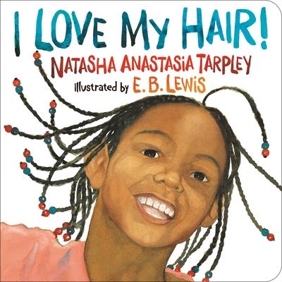 I Love My Hair! - Tarpley, Natasha Anastasia