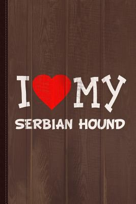 I Love My Serbian Hound Dog Breed Journal Notebook: Blank Lined Ruled for Writing 6x9 110 Pages - Books, Flippin Sweet
