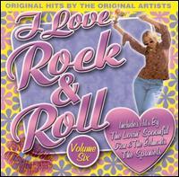 I Love Rock & Roll, Vol. 6 - Various Artists