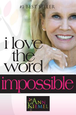 I Love the Word Impossible - Kiemel, Ann, Ms.