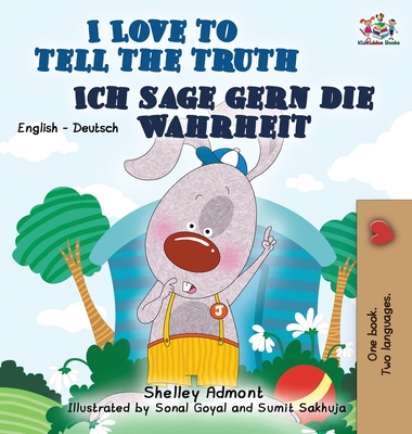 I Love to Tell the Truth Ich Sage Gern Die Wahrheit: English German Bilingual Edition - Admont, Shelley, and Publishing, S a