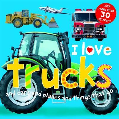 I Love Trucks - Rigg, Jo, and Mugford, Simon