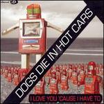 I Love You Cause I Have To [US CD #2]