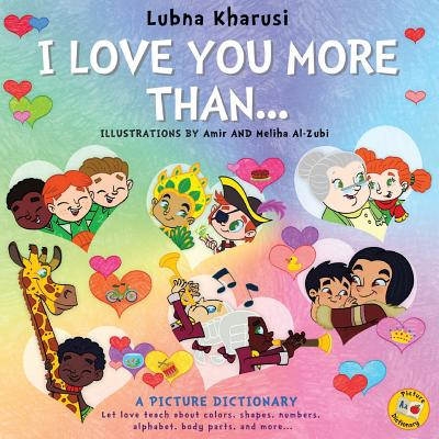 I Love You More Than..: A Picture Dictionary - Kharusi, Lubna