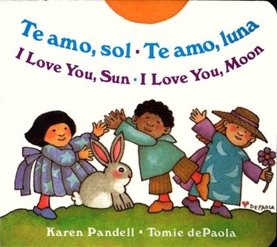 I Love You Sun / I Love You Moon: Te amo Sol / Te amo Luna - Pandell, Karen
