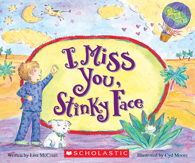 I Miss You, Stinky Face (Board Book) - McCourt, Lisa, and Moore, Cyd (Illustrator)