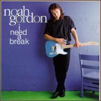 I Need a Break - Noah Gordon