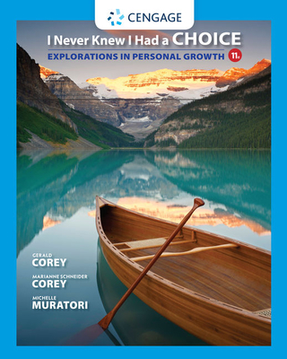 I Never Knew I Had a Choice: Explorations in Personal Growth - Corey, Gerald, and Corey, Marianne Schneider, and Muratori, Michelle