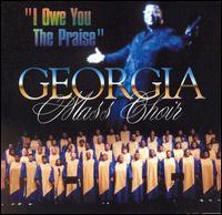 I Owe You Praise - Georgia Mass Choir