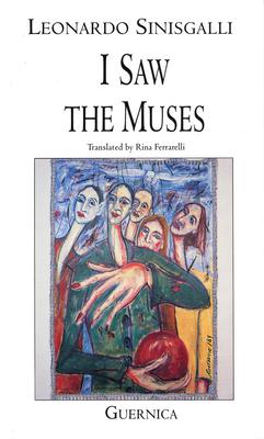 I Saw the Muses: Selected Poems: 1931-1942 - Sinisgalli, Leonardo, and Ferrarelli, Rina (Translated by)