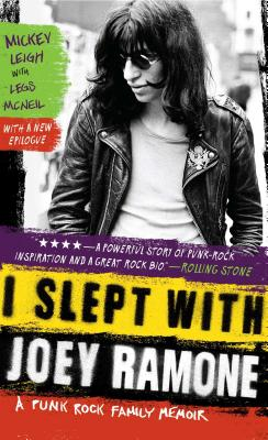 I Slept with Joey Ramone: A Punk Rock Family Memoir - Leigh, Mickey, and McNeil, Legs