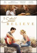 I Still Believe - Andrew Erwin; Jon Erwin