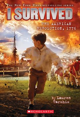 I Survived the American Revolution, 1776, 15 - Tarshis, Lauren