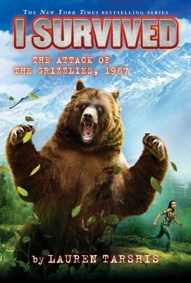 I Survived the Attack of the Grizzlies, 1967 (I Survived #17), Volume 17 - Tarshis, Lauren