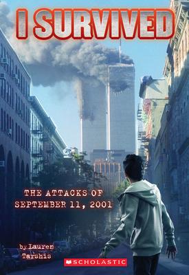 I Survived the Attacks of September 11th, 2001 (I Survived #6), 6 - Tarshis, Lauren, and Dawson, Scott (Illustrator)