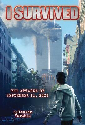 I Survived the Attacks of September 11th, 2001 - Tarshis, Lauren