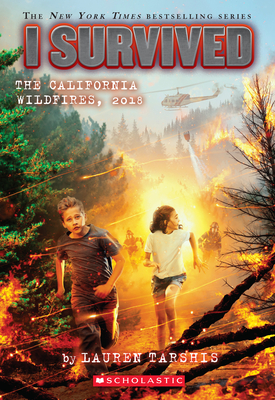 I Survived the California Wildfires, 2018 - Tarshis, Lauren