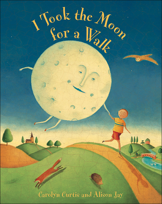 I Took the Moon for a Walk - Curtis, Carolyn