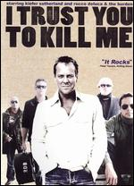 I Trust You to Kill Me - Manu Boyer