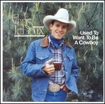 I Used To Want To Be A Cowboy/Thirty Dollar Cowboy