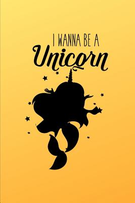 I Wanna Be a Unicorn: Novelty Summer Notebook Small Lined Notebook - Lewis, Mayer