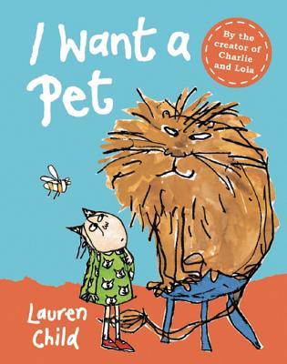 I Want a Pet Mini Edition - Child, Lauren