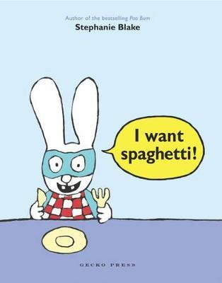 I Want Spaghetti! - Blake, Stephanie