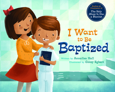I Want to Be Baptized - Hall, Annalisa