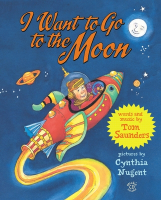I Want to Go to the Moon - Saunders, Tom, MD