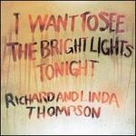 I Want to See the Bright Lights Tonight [Bonus Tracks] - Richard & Linda Thompson