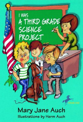 I Was a Third Grade Science Project - Auch, Mary Jane